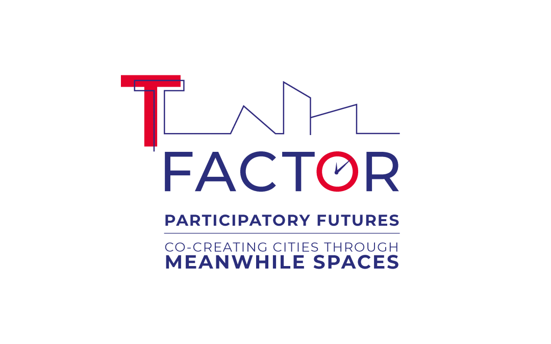 "T-FACTOR | Urban regeneration project building a shared public value through ""meanwhile spaces"""